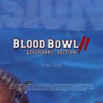 PCゲームレビュー「ブラッドボウル2(Blood Bowl 2 – Legendary Edition)」濃厚ファンタジーなスポーツボードゲーム!