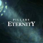 Pillars of Eternity(ピラーズ・オブ・エタニティ)攻略記(その1)